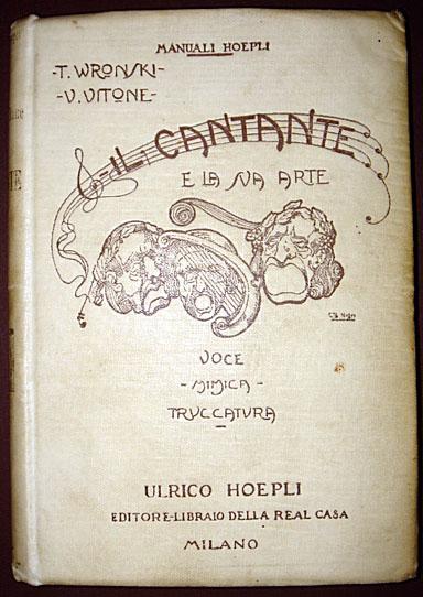 1921 Rare Opera Il Cantante E La Sua Art by Wronski 1st